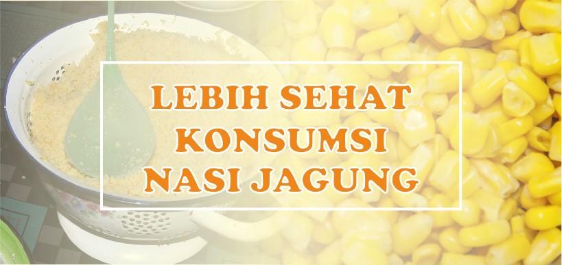 Lebih Sehat dengan Nasi Jagung