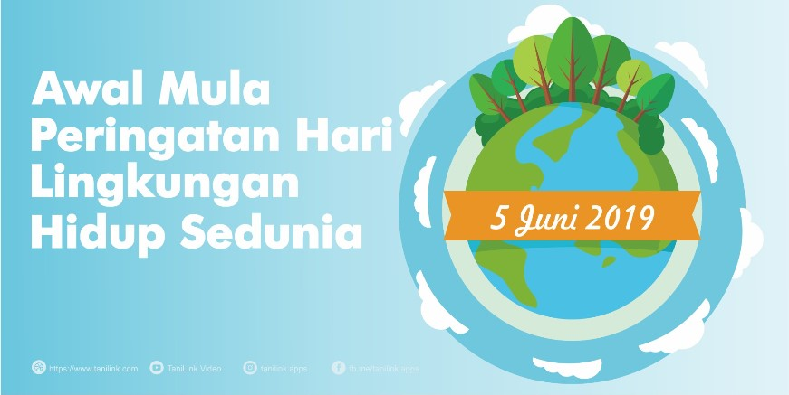 Awal Mula Hari Lingkungan Hidup Sedunia Tanilink